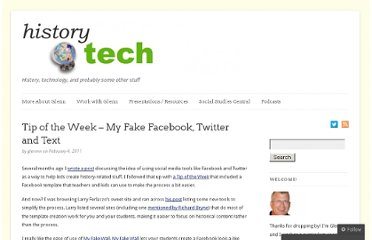 http://historytech.wordpress.com/2011/02/04/tip-of-the-week-my-fake-facebook-twitter-and-text/