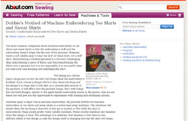 http://sewing.about.com/od/machineembroidery/qt/Debbies-Method-Of-Machine-Embroidering-Tee-Shirts-And-Sweat-Shirts.htm