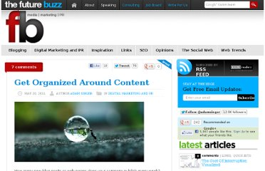 http://thefuturebuzz.com/2011/05/20/get-organized-around-content/