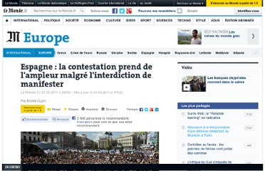 http://www.lemonde.fr/europe/article/2011/05/20/espagne-la-contestation-prend-de-l-ampleur-malgre-l-interdiction-de-manifester_1525269_3214.html