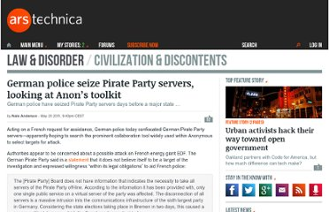 http://arstechnica.com/tech-policy/news/2011/05/german-police-seize-pirate-party-servers-looking-at-anons-toolkit.ars