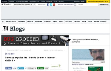 http://bugbrother.blog.lemonde.fr/2011/05/21/sarkozy-expulse-les-libertes-de-son-internet-civilise/#xtor=RSS-3208