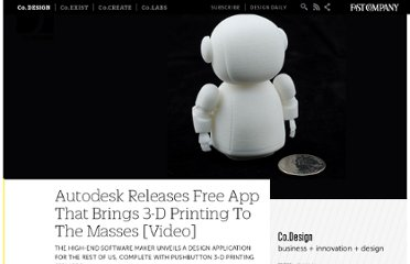 http://www.fastcodesign.com/1663896/autodesk-releases-free-app-that-brings-3-d-printing-to-the-masses-video