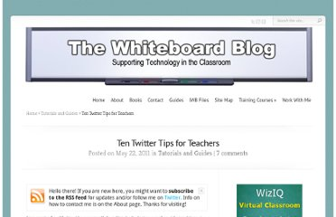 http://www.whiteboardblog.co.uk/2011/05/ten-twitter-tips-for-teachers/