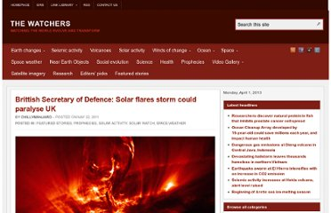 http://thewatchers.adorraeli.com/2011/05/22/brittish-secretary-of-defence-solar-flares-storm-could-paralyse-uk/