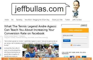 http://www.jeffbullas.com/2011/05/23/what-the-tennis-legend-andre-agassi-can-teach-you-about-increasing-your-conversion-rate-on-facebook/