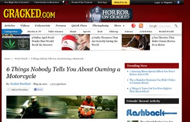 http://www.cracked.com/article_19217_6-things-nobody-tells-you-about-owning-motorcycle_p2.html