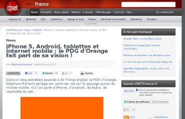 http://www.cnetfrance.fr/news/iphone-5-android-tablettes-et-internet-mobile-le-pdg-d-orange-fait-part-de-sa-vision-39761062.htm