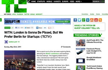 http://techcrunch.com/2011/05/22/witn-london-is-gonna-be-pissed-but-we-prefer-berlin-for-startups-tctv/