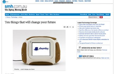 http://www.smh.com.au/news/technology/ten-things-that-will-change-your-future/2007/12/31/1198949747758.html