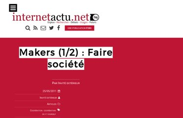 http://www.internetactu.net/2011/05/25/makers-12-faire-societe/