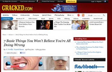 http://www.cracked.com/article_19121_7-basic-things-you-wont-believe-youre-all-doing-wrong_p2.html