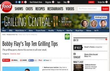 http://www.foodnetwork.com/recipes-and-cooking/bobby-flays-top-ten-grilling-tips/index.html