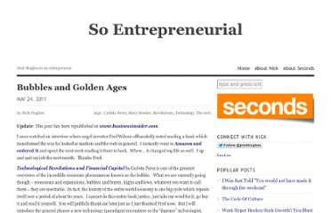 http://soentrepreneurial.com/2011/05/24/bubbles-and-golden-ages/