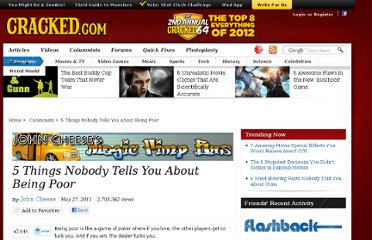 http://www.cracked.com/blog/5-things-nobody-tells-you-about-being-poor/