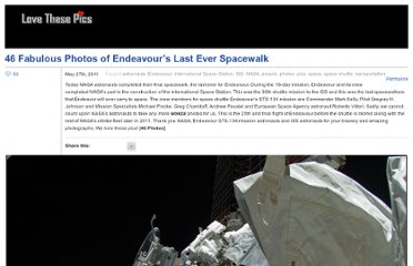 http://www.lovethesepics.com/2011/05/46-fabulous-photos-of-endeavours-last-ever-spacewalk/