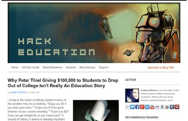 http://www.hackeducation.com/2011/05/27/why-peter-thiels-100000-to-drop-out-of-college-isnt-really-an-education-story/