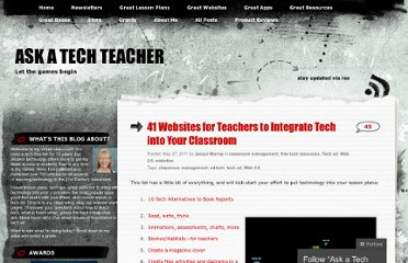 http://askatechteacher.wordpress.com/2011/05/27/41-websites-for-teachers-to-integrate-tech-into-your-classroom/