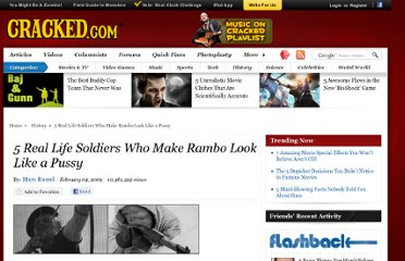 http://www.cracked.com/article_17019_5-real-life-soldiers-who-make-rambo-look-like-pussy_p2.html