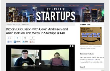 http://thisweekinstartups.com/blog/bitcoin-discussion-with-gavin-andresen-and-amir-taaki-on-thi.html