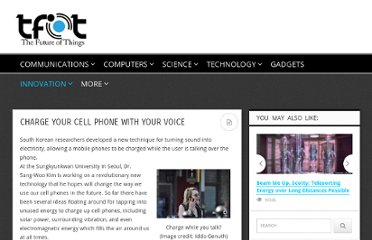 http://thefutureofthings.com/news/10959/charge-your-cell-phone-with-your-voice.html