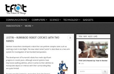 http://thefutureofthings.com/news/10952/justin-humanoid-robot-catches-with-two-hands.html