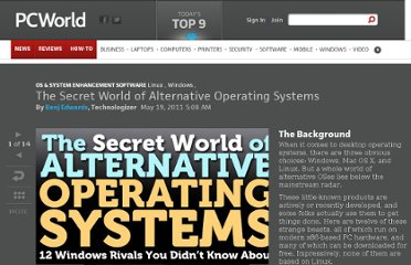 http://www.pcworld.com/article/228048/the_secret_world_of_alternative_operating_systems.html