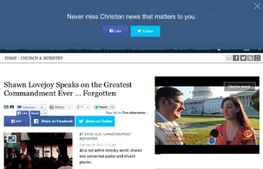 http://www.christianpost.com/news/shawn-lovejoy-speaks-on-the-greatest-commandment-ever-forgotten-49161/