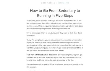 http://zenhabits.net/how-to-go-from-sedentary-to-running-in-five-steps/