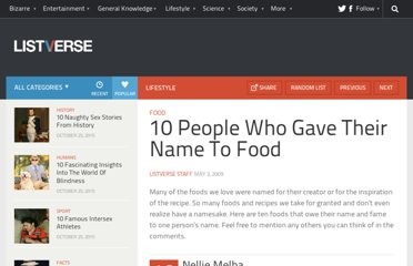 http://listverse.com/2009/05/03/10-people-who-gave-their-name-to-food/