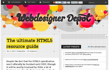 http://www.webdesignerdepot.com/2011/06/the-ultimate-html5-resource-guide/