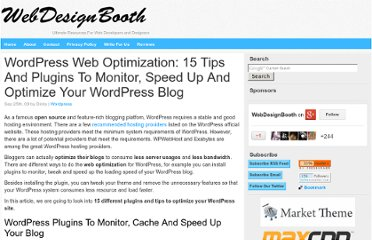 http://www.webdesignbooth.com/wordpress-web-optimization-15-tips-and-plugins-to-monitor-speed-up-and-optimize-your-wordpress-blog/