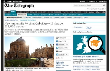 http://www.telegraph.co.uk/education/universityeducation/8557555/New-university-to-rival-Oxbridge-will-charge-18000-a-year.html