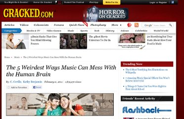 http://www.cracked.com/article_19006_the-5-weirdest-ways-music-can-mess-with-human-brain_p2.html