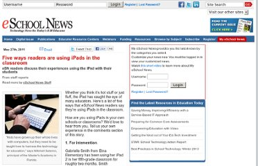http://www.eschoolnews.com/2011/05/27/five-ways-readers-are-using-ipads-in-the-classroom/