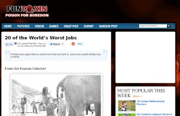 http://www.funtoxin.com/2011/05/28/20-of-the-world%e2%80%99s-worst-jobs/