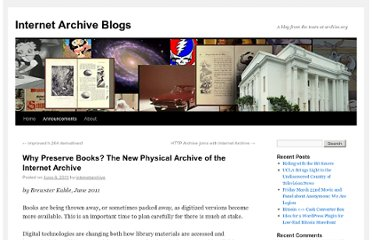 http://blog.archive.org/2011/06/06/why-preserve-books-the-new-physical-archive-of-the-internet-archive/