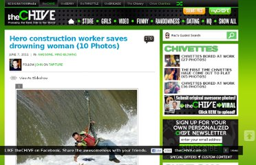 http://thechive.com/2011/06/07/hero-construction-worker-saves-drowning-woman-14-photos/