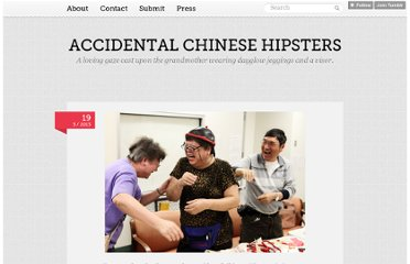 http://accidentalchinesehipsters.tumblr.com/