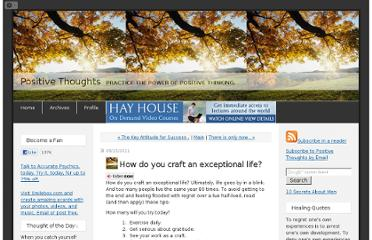 http://positive-thoughts.typepad.com/positive-thoughts/2011/05/how-do-you-craft-an-exceptional-life.html