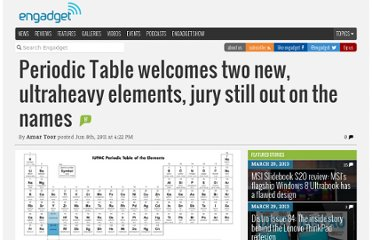 http://www.engadget.com/2011/06/08/periodic-table-welcomes-two-new-ultraheavy-elements-jury-still/