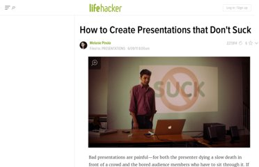 http://lifehacker.com/5810271/how-to-create-presentations-that-dont-suck