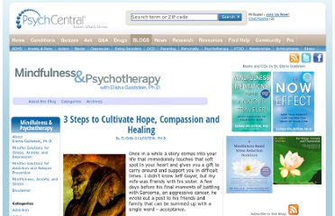 http://blogs.psychcentral.com/mindfulness/2011/06/3-steps-to-cultivate-hope-compassion-and-healing/