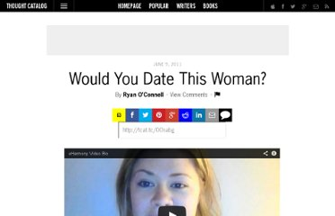 http://thoughtcatalog.com/2011/would-you-date-this-woman/