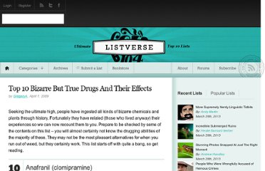 http://listverse.com/2009/04/01/top-10-bizarre-but-true-drugs-and-their-effects/