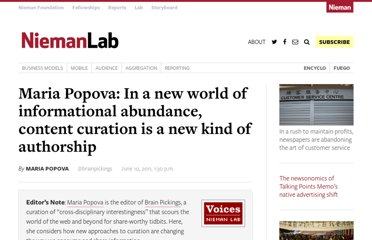 http://www.niemanlab.org/2011/06/maria-popova-in-a-new-world-of-informational-abundance-content-curation-is-a-new-kind-of-authorship/