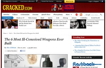 http://www.cracked.com/article_19233_the-6-most-ill-conceived-weapons-ever-built_p2.html