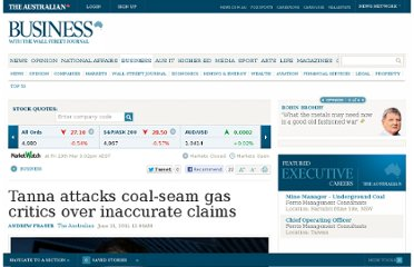 http://www.theaustralian.com.au/business/tanna-attacks-coal-seam-gas-critics-over-inaccurate-claims/story-e6frg8zx-1226073271803