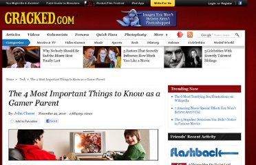 http://www.cracked.com/article_18819_the-4-most-important-things-to-know-as-gamer-parent.html