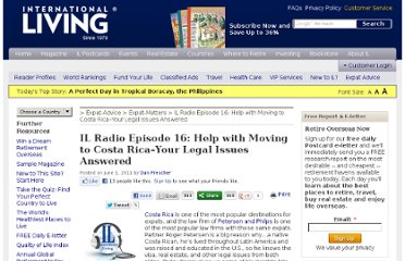 http://internationalliving.com/2011/06/il-radio-episode-16-help-with-moving-to-costa-rica-legal-issues/